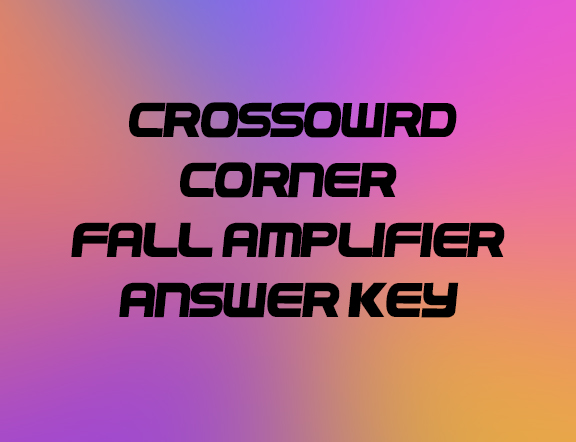Crossword Corner Fall Amplifier Answer Key