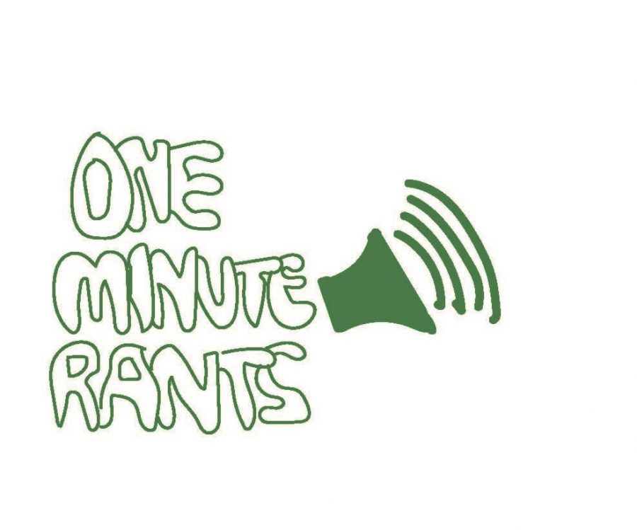 Just+one+minute+and+maybe+a+little+more.+One+Minute+Rants%2C+a+new+podcast+available+wherever+you+get+them%2C+dives+into+a+wide+range+of+topics+and+opinions+presented+by+our+own+staff%2C+but+only+for+one+minute.